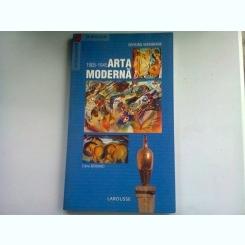 ARTA MODERNA 1905-1945 - EDINA BERNARD