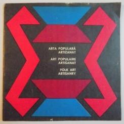 ARTA POPULARA ARTIZANAT / ART POPULAIRE ARTISANAT / FOLK ART ARTISANRY