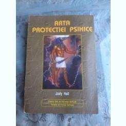 ARTA PROTECTIEI PSIHICE - JUDY HALL
