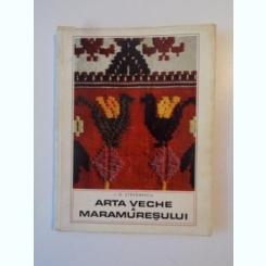 ARTA VECHE A MARAMURESULUI DE I.D. STEFANESCU ,