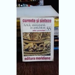 ARTELE MINIATURALE IN ANTICHITATE - MIHAI GRAMATOPOL