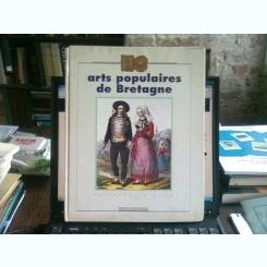ARTS POPULAIRES DE BRETAGNE - PHILIPPE LE STUM  (ARTA POPULARA IN BRETANIA)