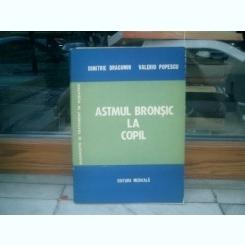 Astmul bronsic la copil - Dimitrie Dragomir si Valeriu Popescu