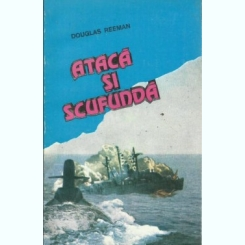 Ataca si scufunda – Douglas Reeman
