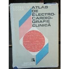 ATLAS DE ELECTROCARDIOGRAFIE CLINICA - CORNELIU DUDEA