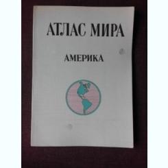 ATLAS GEOGRAFIC, AMERICA, TEXT IN LIMBA RUSA