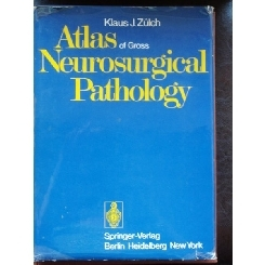 ATLAS NEUROSURGICAL PATHOLOGY - KLAUS J. ZULCH