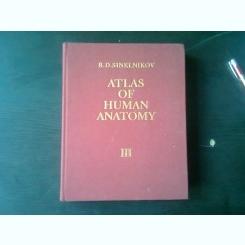 ATLAS OF HUMAN ANATOMY - R.D. SINELNIKOV VOL.III (ATLAS DE ANATOMIE, TEXT IN LIMBA ENGLEZA)