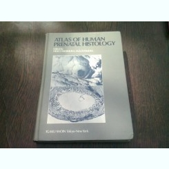 ATLAS OF HUMAN PRENATAL HISTOLOGY - EDITOR HIDEO NISHIMURA  (CARTE IN LIMBA ENGLEZA)
