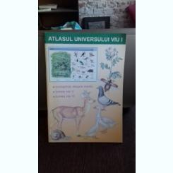 ATLASUL UNIVERSULUI VIU - VOLUMUL 1