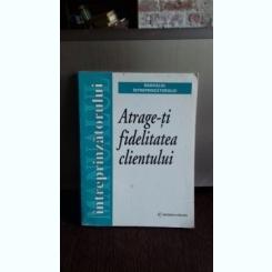 ATRAGE-TI FIDELITATEA CLIENTULUI - TRADUCERE VALERIU POP