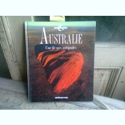 AUSTRALIE. UNE ILE AUX ANTIPODES  (TEXT IN LIMBA FRANCEZA)