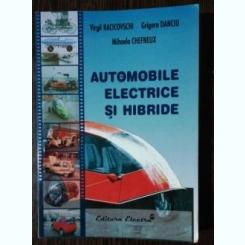 AUTOMOBILE ELECTRICE SI HIBRIDE - VIRGIL RACICOVSCHI /GRIGORE DANCIU/MIHAELA CHEFNEUX