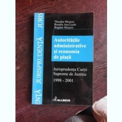 AUTORITATILE ADMINISTRATIVE SI ECONOMIA DE PIATA , JURISPRUDENTA CURTII SUPREME DE JUSTITIE 1998-2001