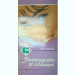 AUTOSUGESTIE SI RELAXARE-IRINA HOLDEVICI 1995