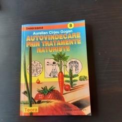 AUTOVINDECARE PRIN TRATAMENTE NATURISTE - AURELIAN CIRJEU GOGAN