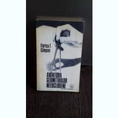 AVENTURA GEOMETRIILOR NEEUCLIDIENE - FLORIC T. CAMPAN