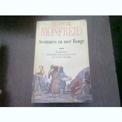 AVENTURES EN MER ROUGE - HENRY DE MONFREID  VOL.III  (CARTE IN LIMBA FRANCEZA)