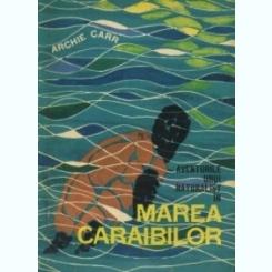 Aventurile unui naturalist in Marea Caraibelor Archie Carr