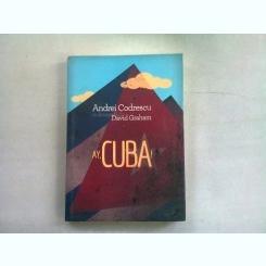 AY, CUBA! - ANDREI CODRESCU   (O calatorie socio-erotica)