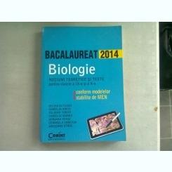 BACALAUREAT 2014. BIOLOGIE, NOTIUNI TEORETICE SI TESTE PENTRU CLASELE A IX-A SI A X-A - SILVIA OLTEANU