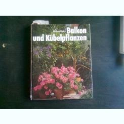 BALKON UND KUBELPFLANZEN - HALINA HEITZ  (CARTE IN LIMBA GERMANA)