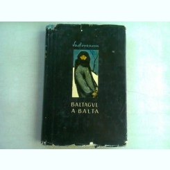 BALTAGUL/ A BALTA - MIHAIL SADOVEANU  (EDITIE BILINGVA ROMANA/MAGHIARA)