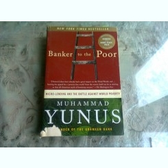 BANKER TO THE POOR - MUHAMMAD YUNUS  (CARTE IN LIMBA ENGLEZA)