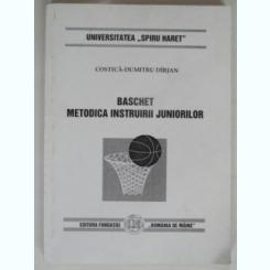 BASCHET. METODICA INSTRUIRII JUNIORILOR - COSTICA DUMITRU DIRJAN