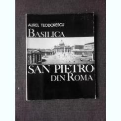BASILICA SAN PIETRO DIN ROMA - AUREL TEODORESCU