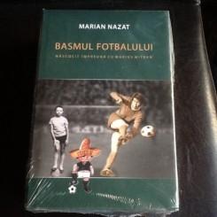 Basmul Fotbalului - Marian Nazat 2 VOLUME