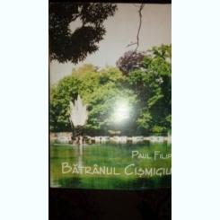 BATRANUL CISMIGIU - PAUL FILIP  (ALBUM)
