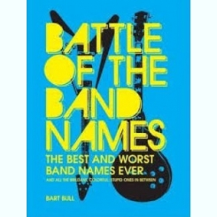 BATTLE OF THE BAND NAMES - BART BULL  (CARTE IN LIMBA ENGLEZA)