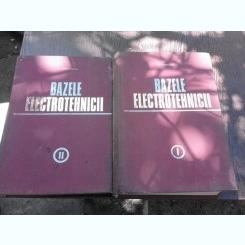 BAZELE ELECTROTEHNICII - PL. ANDRONESCU 2 VOL.