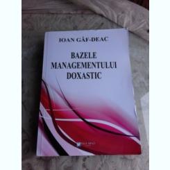 BAZELE MANAGEMENTULUI DOXASTIC - IOAN GAF DEAC  (CU DEDICATIA SI CARTEA DE VIZITA A AUTORULUI)