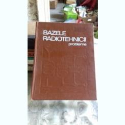 BAZELE RADIOTEHNICII. PROBLEME -  D. STANOMIR