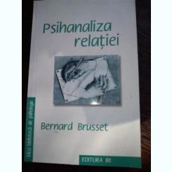 Bernard Brusset - Psihanaliza relatiei