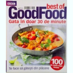 BEST OF GOODFOOD. GATA IN DOAR 30 DE MINUTE