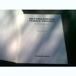 BETTINA RHEIMS - FEMALE TROUBLE  (CARTE DE FOTOGRAFIE)