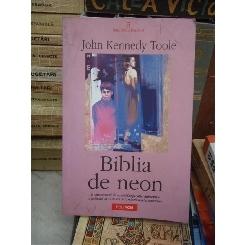 BIBLIA DE NEON , JOHN KENNEDY TOOLE