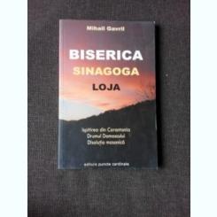 BISERICA SINAGOGA LOJA - MIHAIL GAVRIL