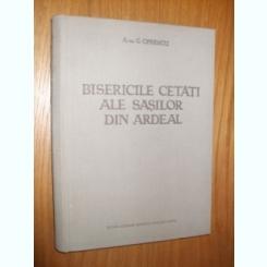 BISERICILE CETATI ALE SASILOR DIN ARDEAL - G. Oprescu - 1957