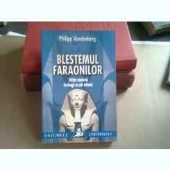 BLESTEMUL FARAONILOR - PHILIPP VANDENBERG