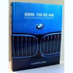 BMW. 100 DE ANI- POVESTEA PLACERII DE A CONDUCE DE ALEXANDRU DOBAI , 2016