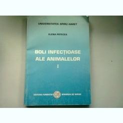 BOLI INFECTIOASE ALE ANIMALELOR - ELENA POTECEA VOL.I