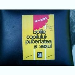 Bolile copilului pubertatea si sexul - MIrcea Brates