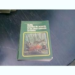 BOLILE PESTILOR DE ACVARIU SI A ALTOR ANIMALE ACVATICE-I. RADULESCU- V. VOICAN- L. LUSTUN