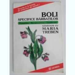 BOLILE SPECIFICE BARBATILOR , PREVENIRE , RECUNOASTERE , VINDECARE DE MARIA TREBEN ,