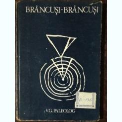 BRANCUSI -BRANCUSI - V.G.PALEOLOG VOL I