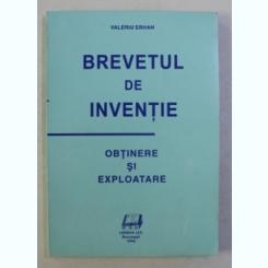 BREVETUL DE INVENTIE. OBTINERE SI EXPLOATARE - VALERIU ERHAN